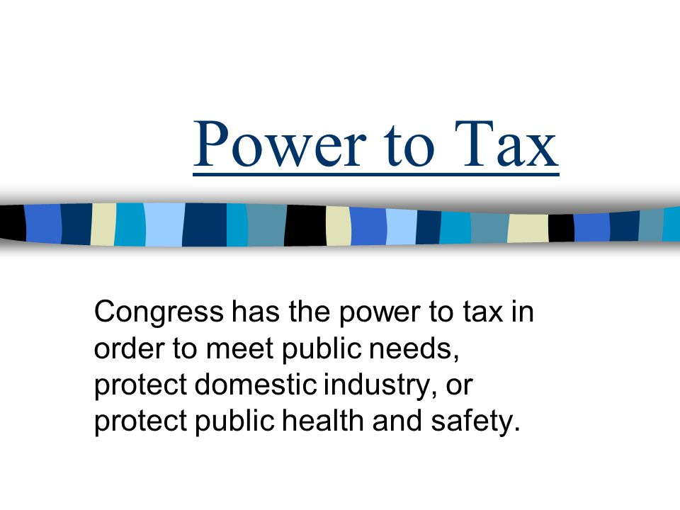 Limitations on the power to tax: Congress can tax only for public purposes, not for private benefit.