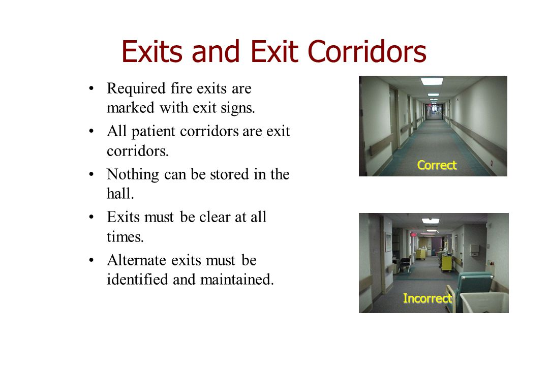 Exits and Exit Corridors Required fire exits are marked with exit signs.