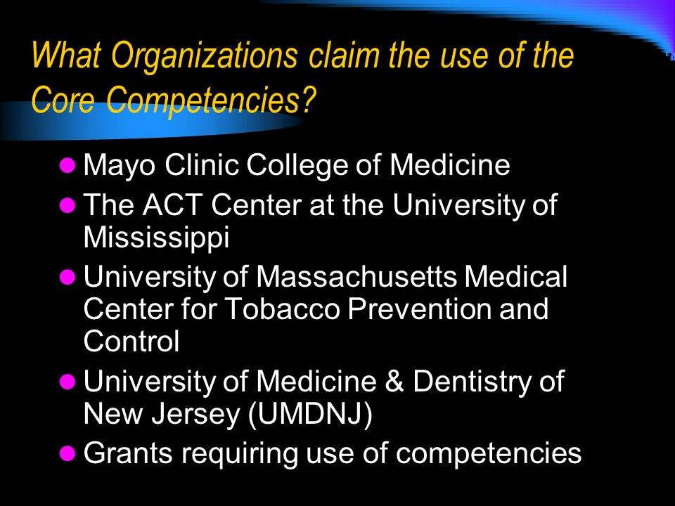 What Organizations claim the use of the Core Competencies.