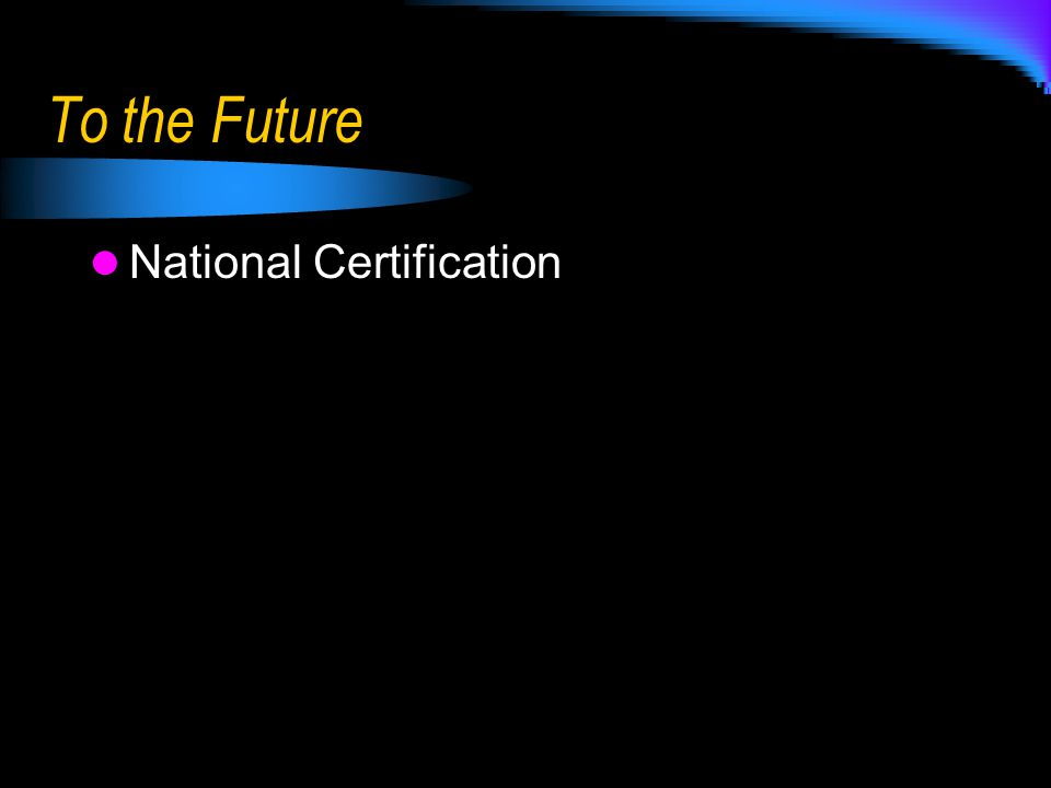 To the Future National Certification