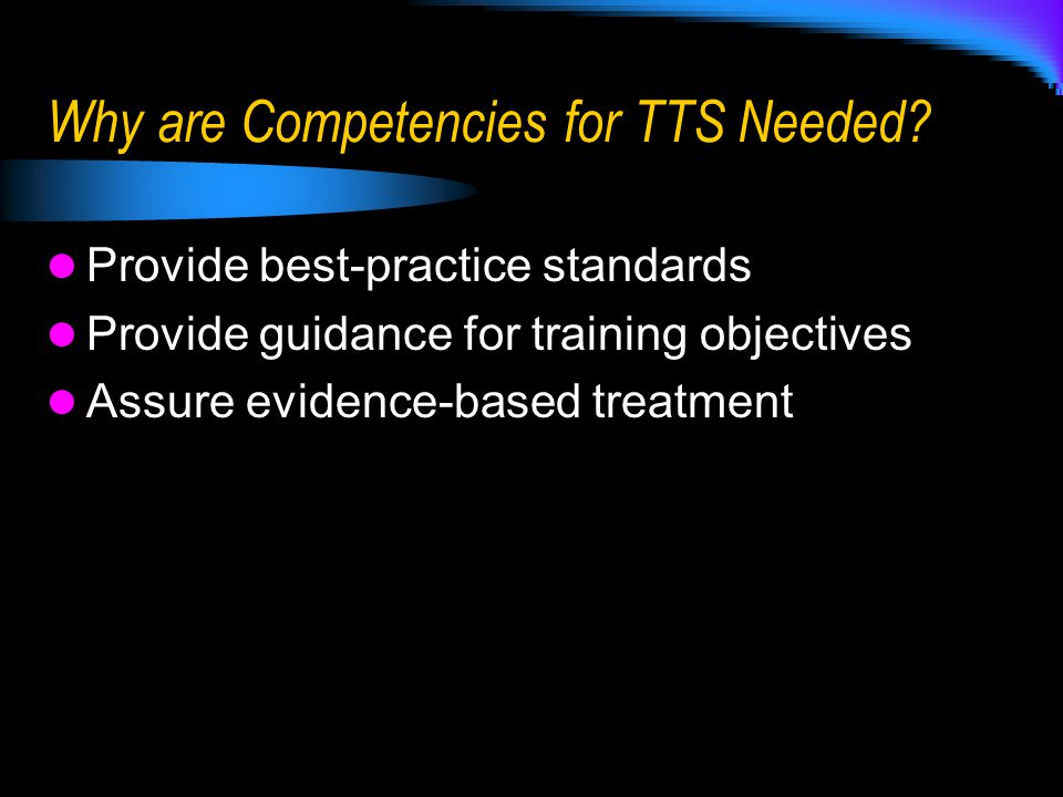 Why are Competencies for TTS Needed.