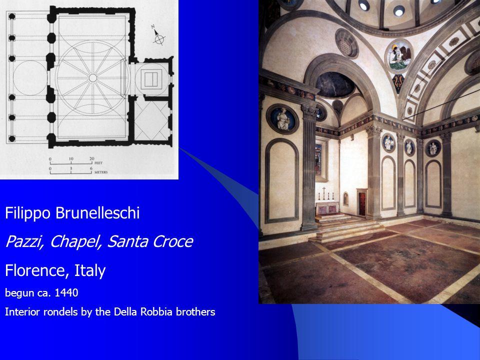 Filippo Brunelleschi Pazzi, Chapel, Santa Croce Florence, Italy begun ca. 1440 Interior rondels by the Della Robbia brothers