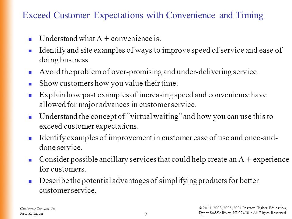 Customer Service, 5e Paul R. Timm 2 © 2011, 2008, 2005, 2001 Pearson Higher Education, Upper Saddle River, NJ 07458. All Rights Reserved. Exceed Custo