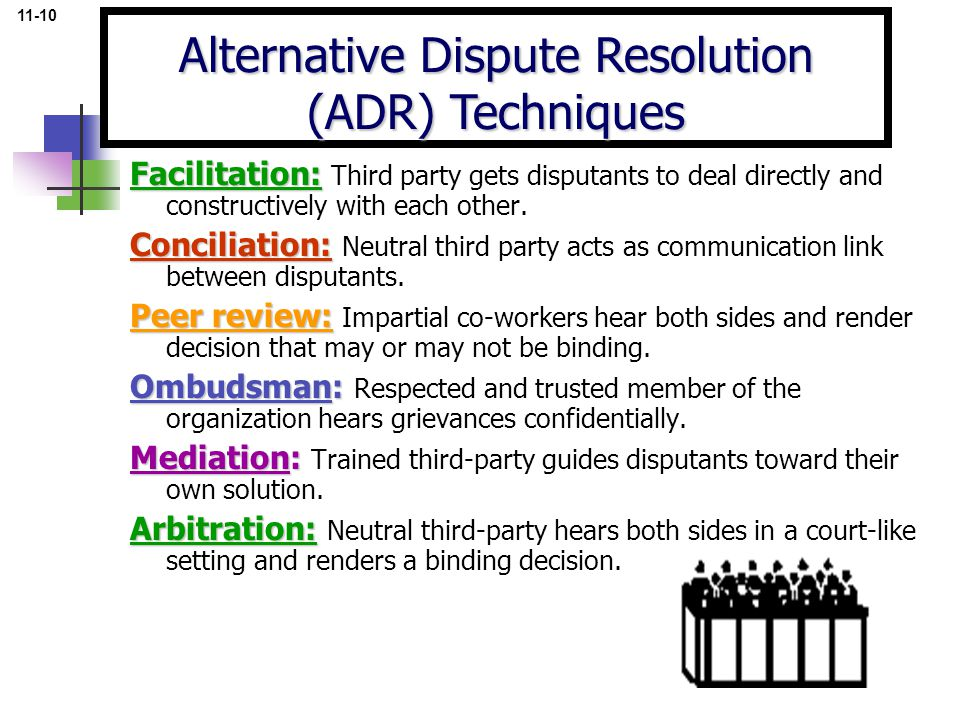 Facilitation: Facilitation: Third party gets disputants to deal directly and constructively with each other. Conciliation: Conciliation: Neutral third