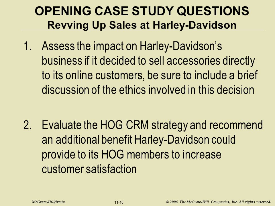 McGraw-Hill/Irwin © 2006 The McGraw-Hill Companies, Inc. All rights reserved. 11-10 OPENING CASE STUDY QUESTIONS Revving Up Sales at Harley-Davidson 1