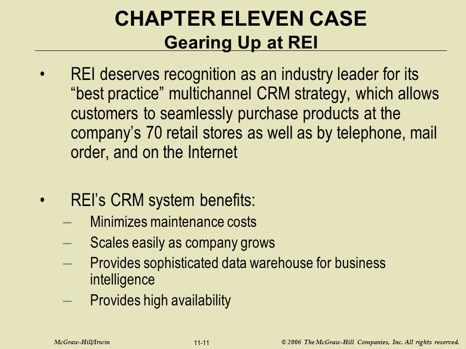 McGraw-Hill/Irwin © 2006 The McGraw-Hill Companies, Inc. All rights reserved. 11-11 CHAPTER ELEVEN CASE Gearing Up at REI REI deserves recognition as