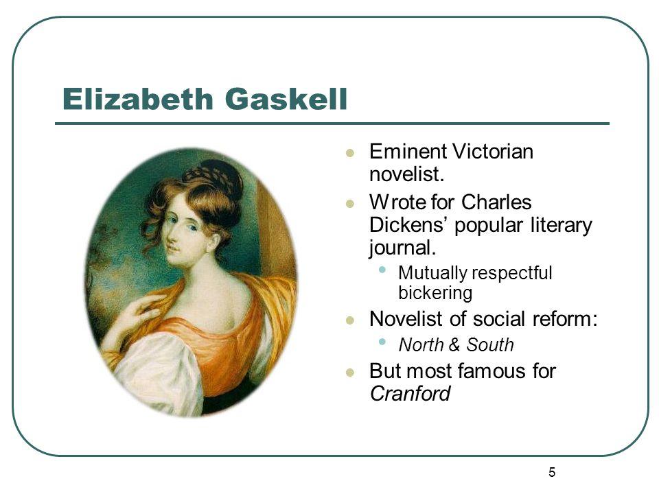 5 Elizabeth Gaskell Eminent Victorian novelist.