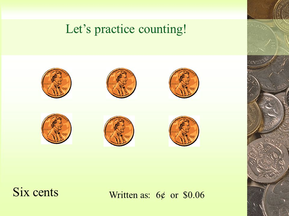 Symbols used with money oUsed with amounts less than one dollar o Used with amounts more and less than one dollar ¢ $