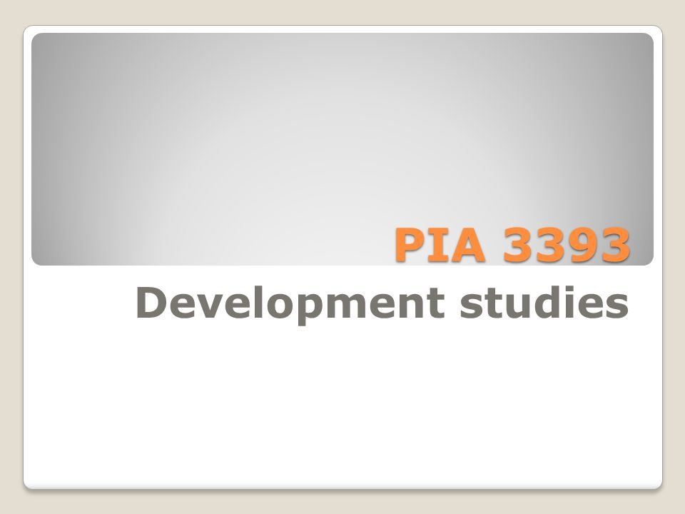 PIA 3393 Development studies