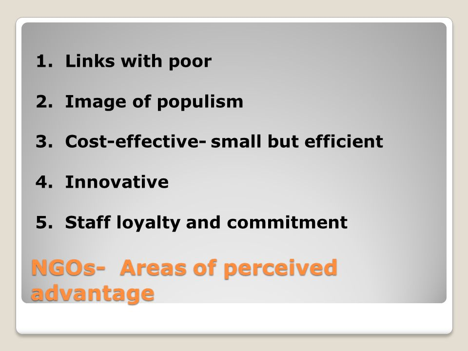 NGOs- Areas of perceived advantage NGOs- Areas of perceived advantage 1.