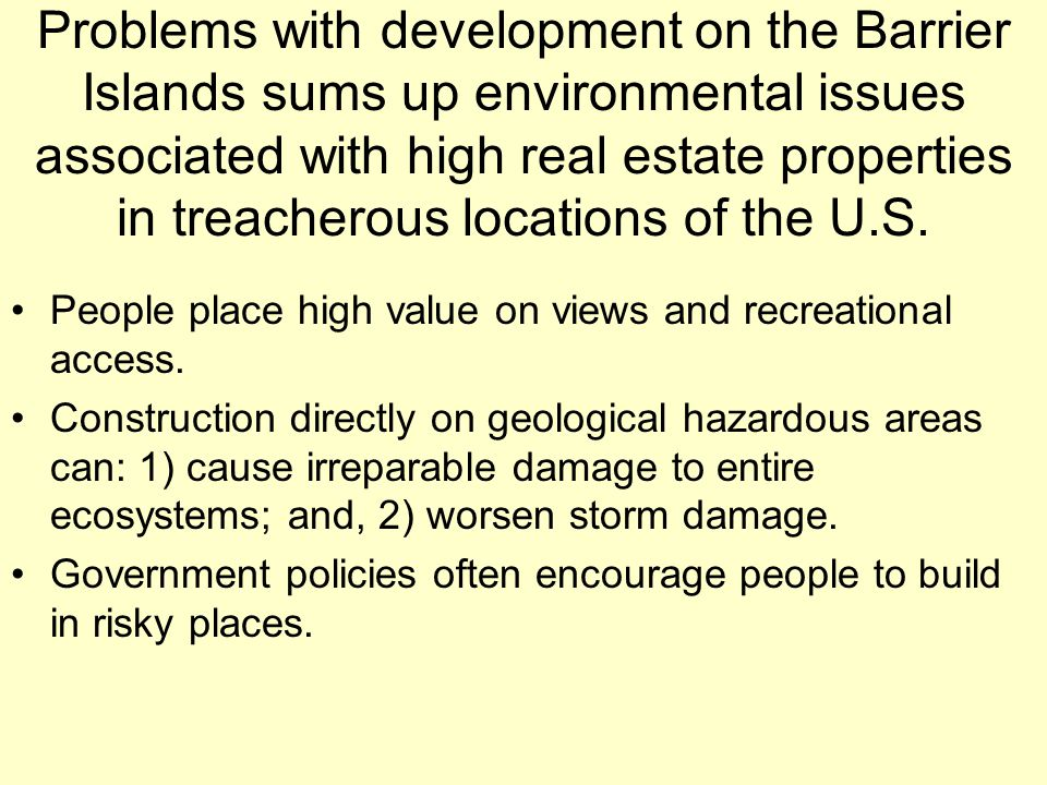 Problems with development on the Barrier Islands sums up environmental issues associated with high real estate properties in treacherous locations of