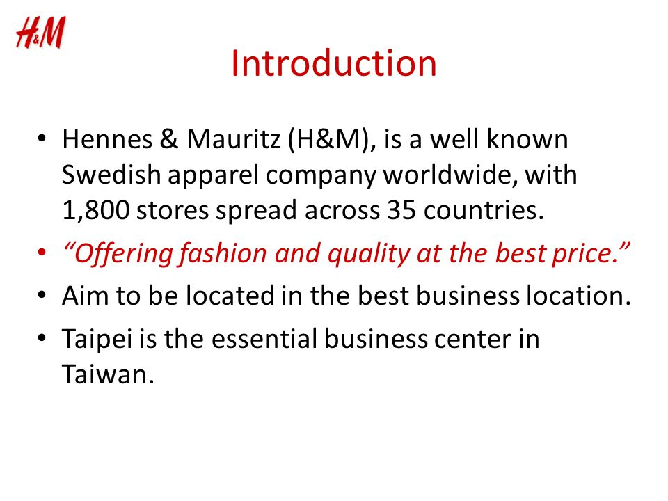 """Introduction Hennes & Mauritz (H&M), is a well known Swedish apparel company worldwide, with 1,800 stores spread across 35 countries. """"Offering fashio"""