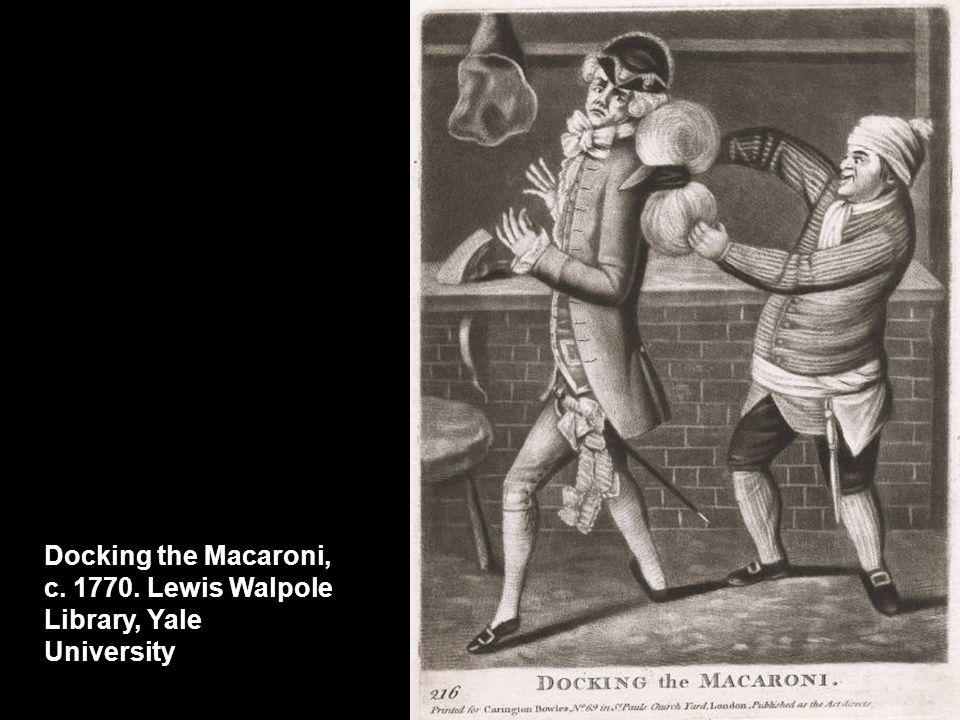Docking the Macaroni, c. 1770. Lewis Walpole Library, Yale University