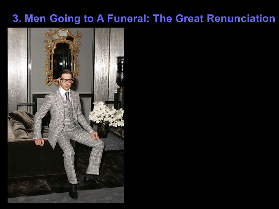 3. Men Going to A Funeral: The Great Renunciation