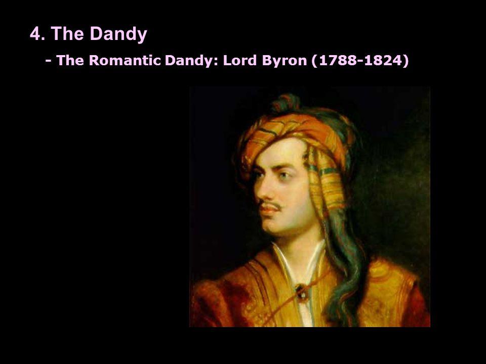 4. The Dandy Ball under Henri IV - The Romantic Dandy: Lord Byron (1788-1824)