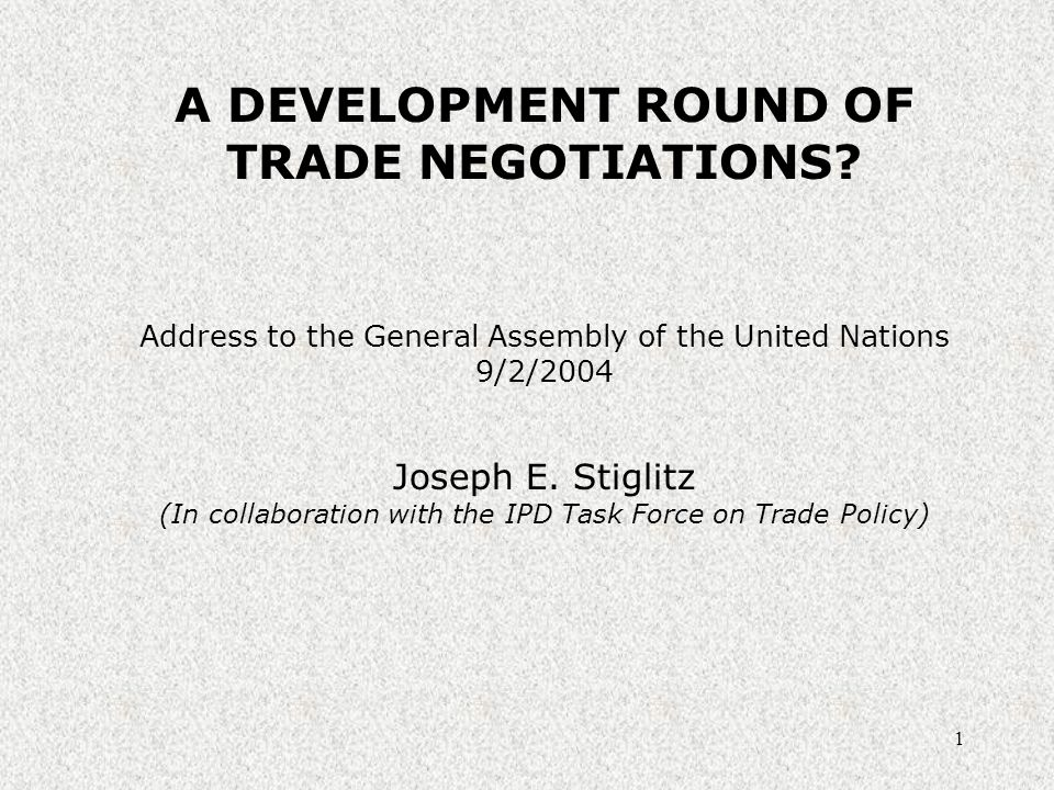 1 A DEVELOPMENT ROUND OF TRADE NEGOTIATIONS.