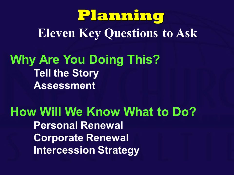 Planning Eleven Key Questions to Ask Why Are You Doing This.