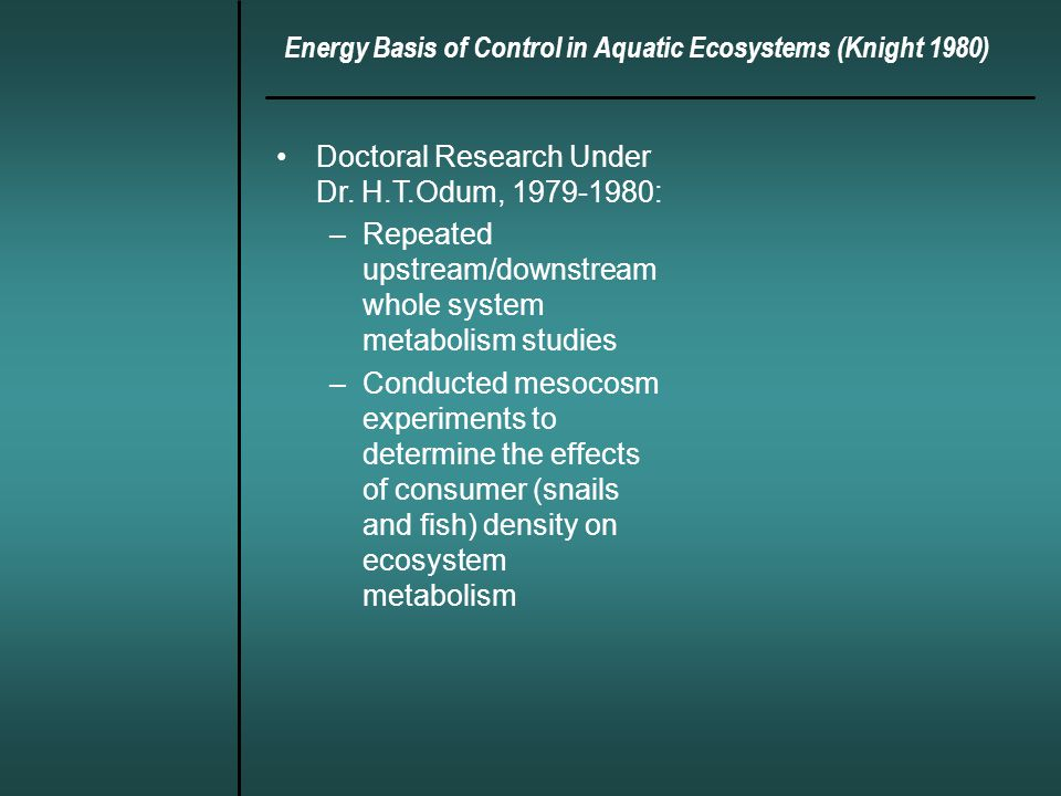 Energy Basis of Control in Aquatic Ecosystems (Knight 1980) Doctoral Research Under Dr.