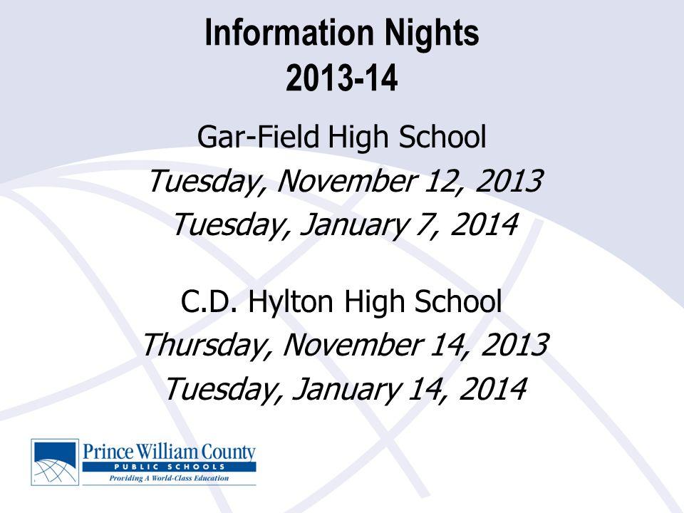 Information Nights 2013-14 Osbourn Park High School Wednesday, December 4, 2013 Wednesday, January 8, 2014 Patriot High School Monday, December 9, 2013 Monday, January 6, 2014