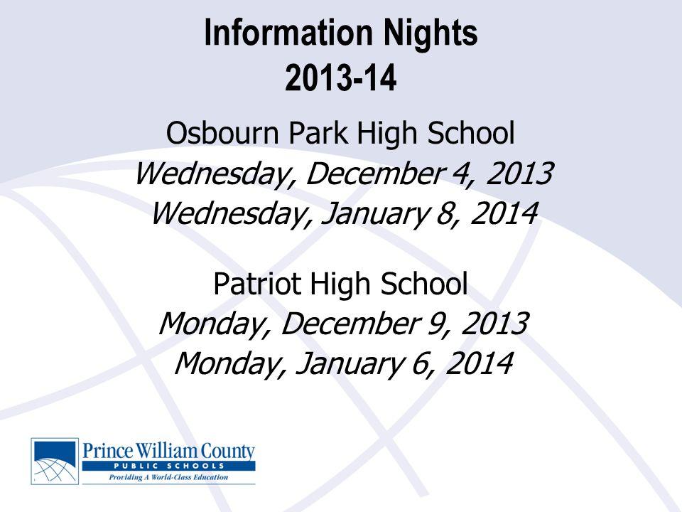 Information Nights 2013-14 Potomac High School Thursday, November 7, 2013 Tuesday, January 7, 2014 Stonewall Jackson High School Thursday, November 14, 2013 Thursday, January 9, 2014