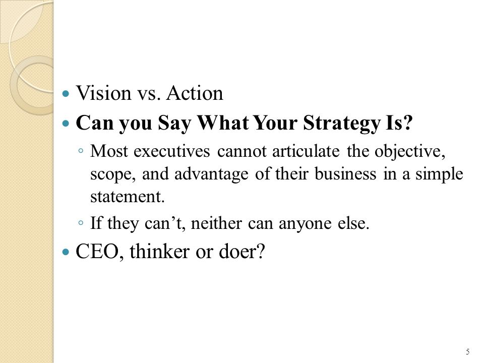 Vision vs.Action Can you Say What Your Strategy Is.