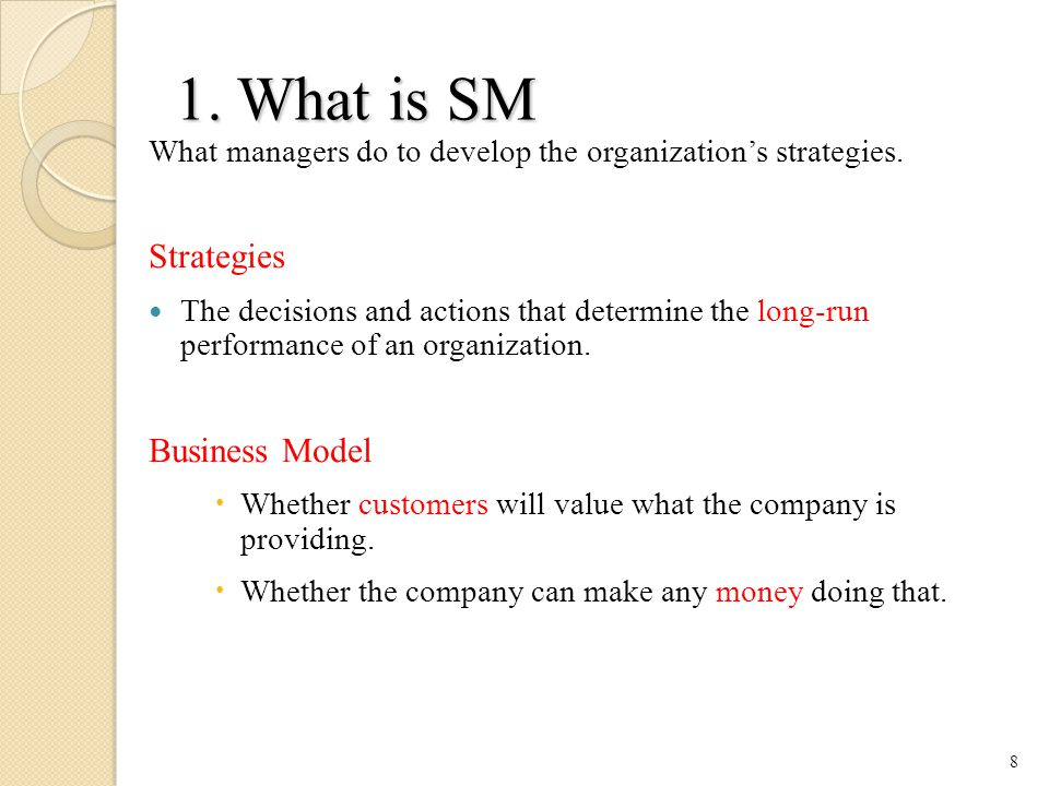 1.What is SM What managers do to develop the organization's strategies.