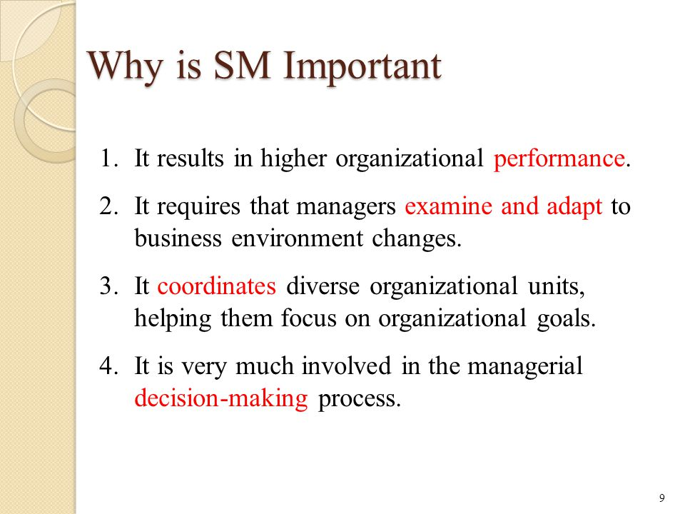 Why is SM Important 1.It results in higher organizational performance.