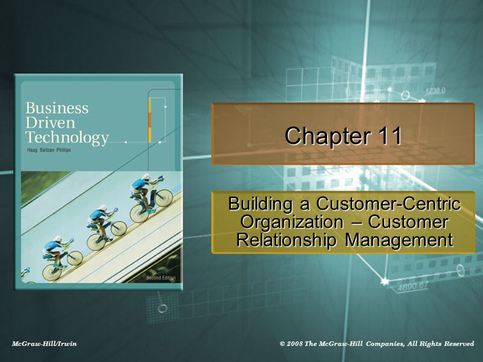 McGraw-Hill/Irwin © 2008 The McGraw-Hill Companies, All Rights Reserved Chapter 11 Building a Customer-Centric Organization – Customer Relationship Ma