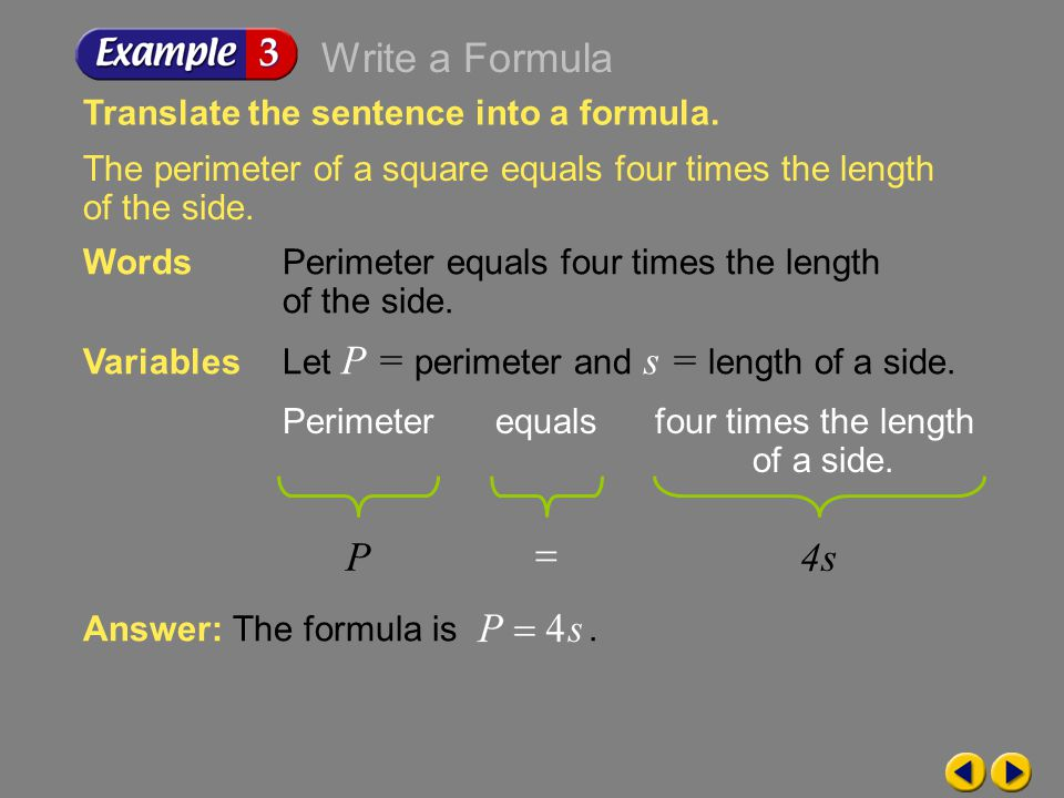 Writing Equations A formula is an equation that states a rule for the relationship between certain quantities. Sometimes you can develop a formula by