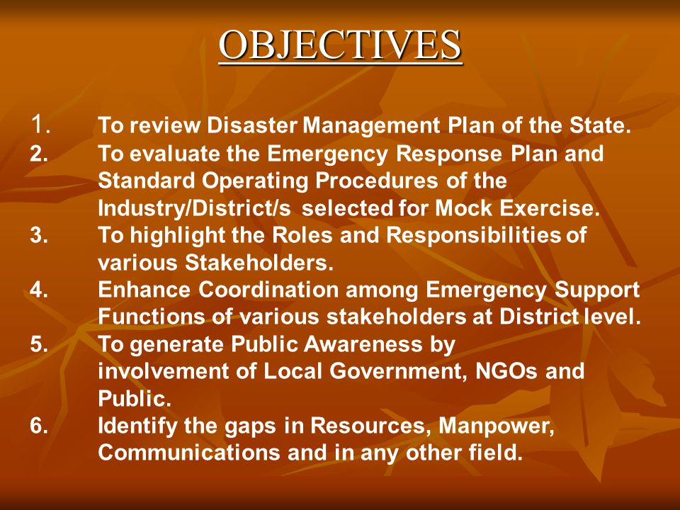 OBJECTIVES 1. To review Disaster Management Plan of the State.