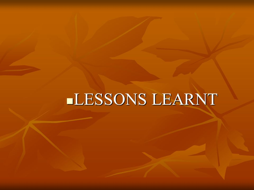 LESSONS LEARNT LESSONS LEARNT