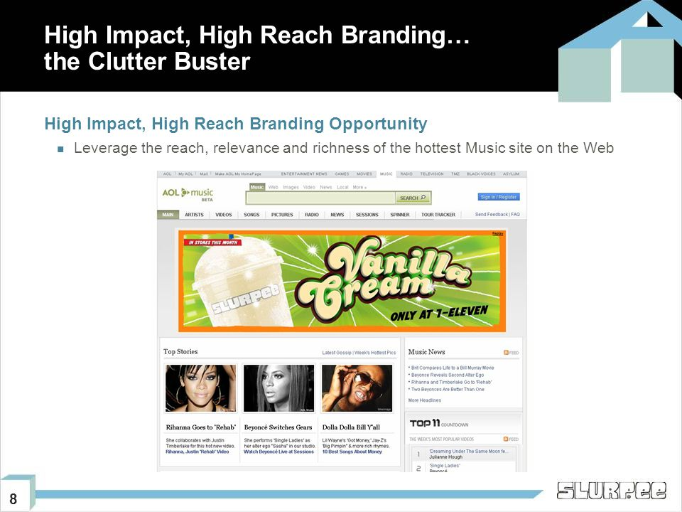 8 High Impact, High Reach Branding… the Clutter Buster High Impact, High Reach Branding Opportunity Leverage the reach, relevance and richness of the hottest Music site on the Web