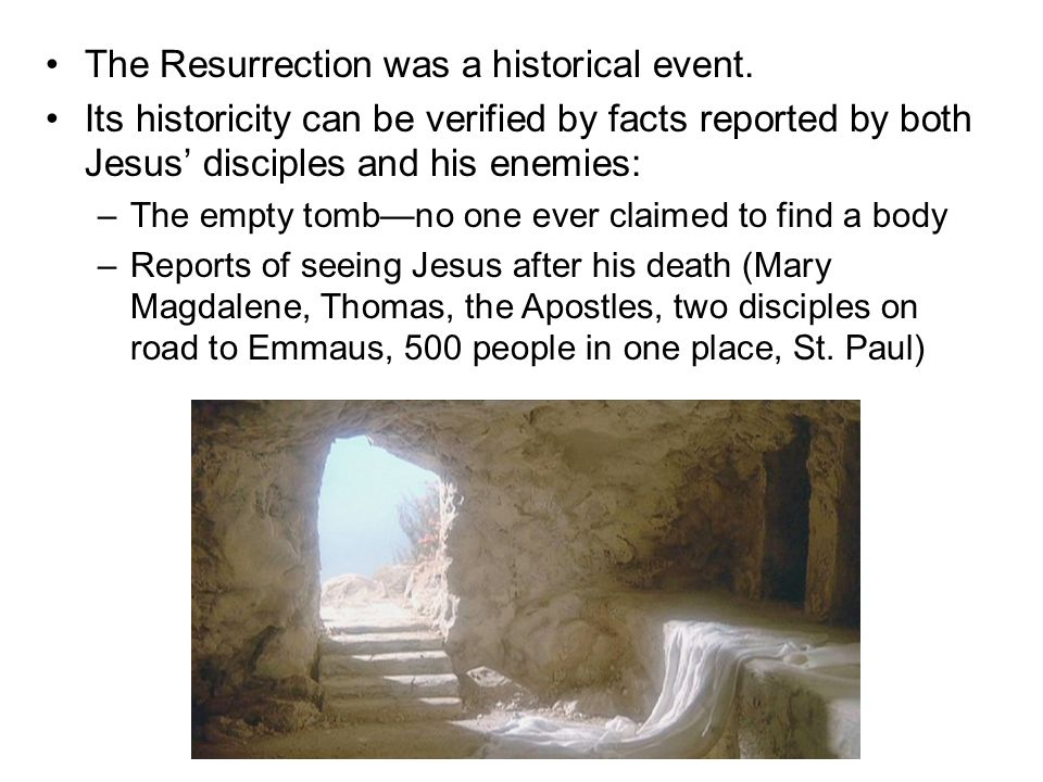The Resurrection was a historical event.