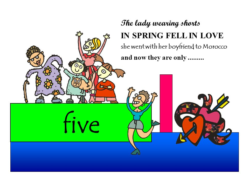 five The lady wearing shorts IN SPRING FELL IN LOVE she went with her boyfriend to Morocco and now they are only.........