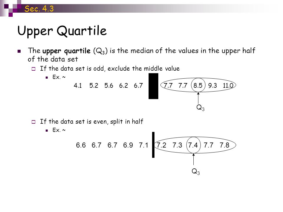 Five-Number Summary Once you know the quartiles, you can describe a distribution with a five-number summary, consisting of the low value, lower quartile, median (middle quartile), upper quartile, and high value  Ex.