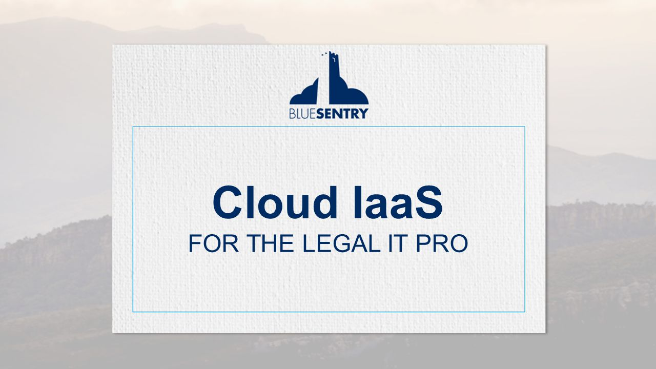 How Law Firms are Using AWS Cloud IaaS FOR THE LEGAL IT PRO