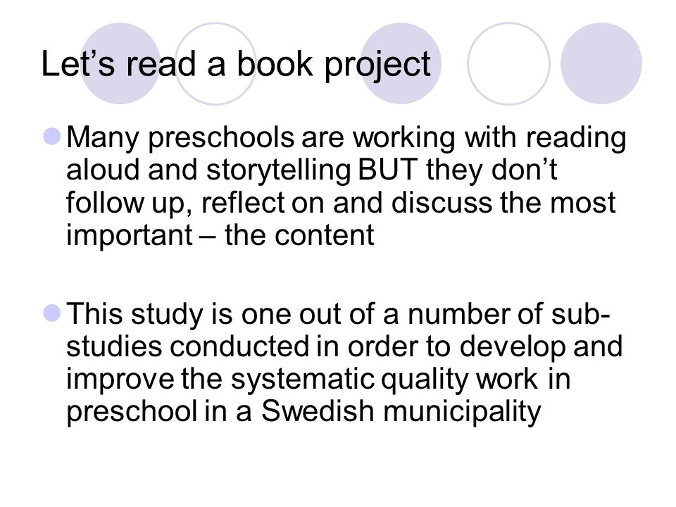 Let's read a book project Many preschools are working with reading aloud and storytelling BUT they don't follow up, reflect on and discuss the most im