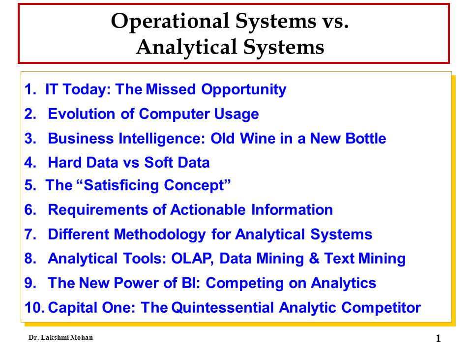 42 Dr.Lakshmi Mohan Two Big Factors Affect Use of Analytical System 1.