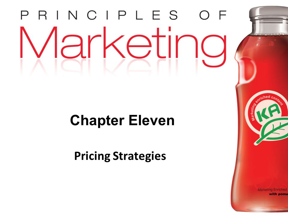 Chapter 11- slide 1 Copyright © 2009 Pearson Education, Inc. Publishing as Prentice Hall Chapter Eleven Pricing Strategies