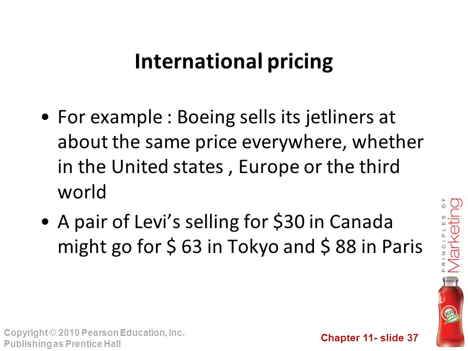 Chapter 11- slide 37 Copyright © 2010 Pearson Education, Inc. Publishing as Prentice Hall For example : Boeing sells its jetliners at about the same p