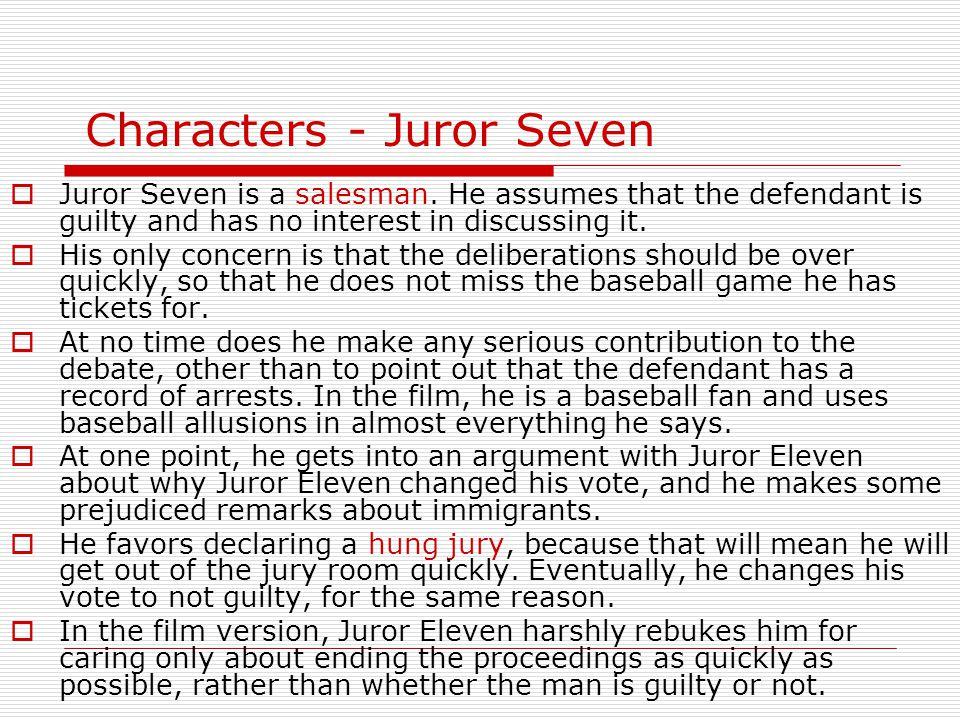 Characters - Juror Seven  Juror Seven is a salesman.