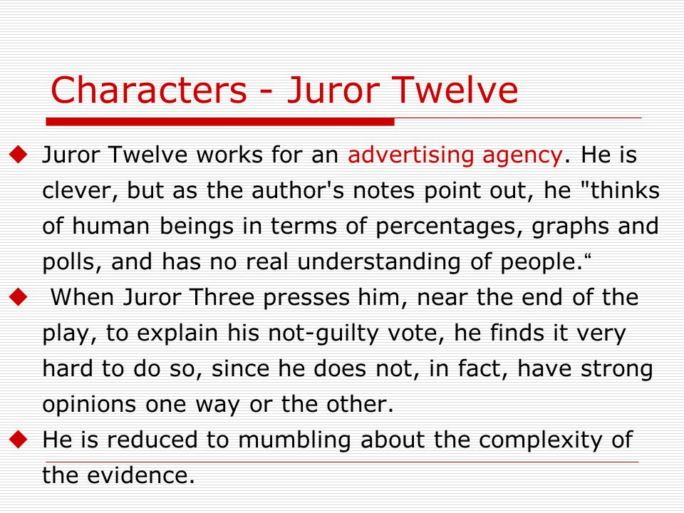 Characters - Juror Twelve  Juror Twelve works for an advertising agency.