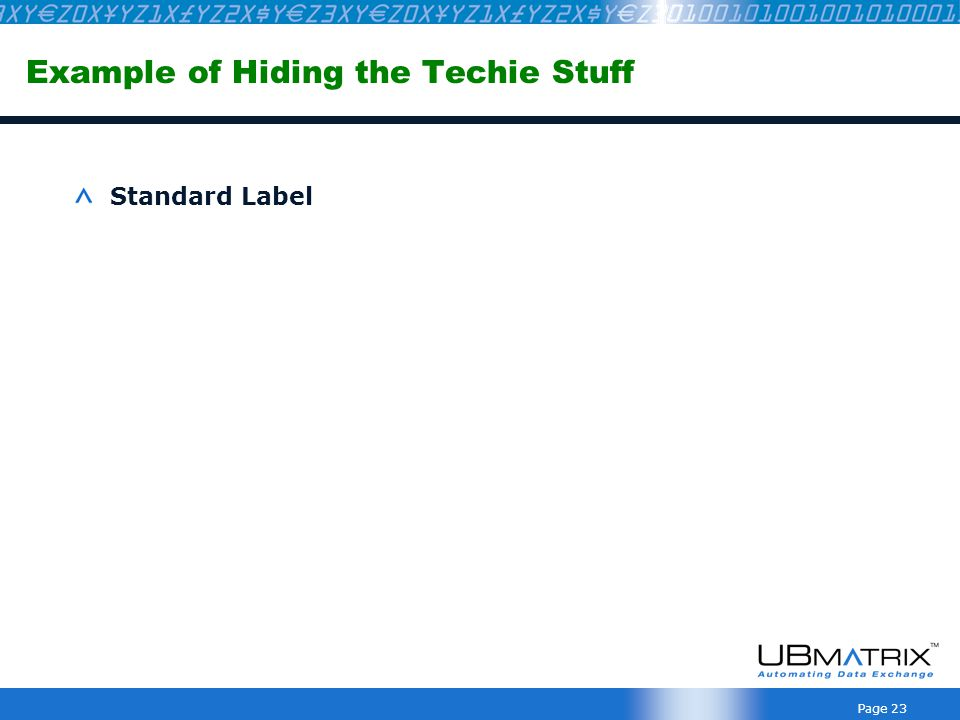 Page 23 Example of Hiding the Techie Stuff Standard Label
