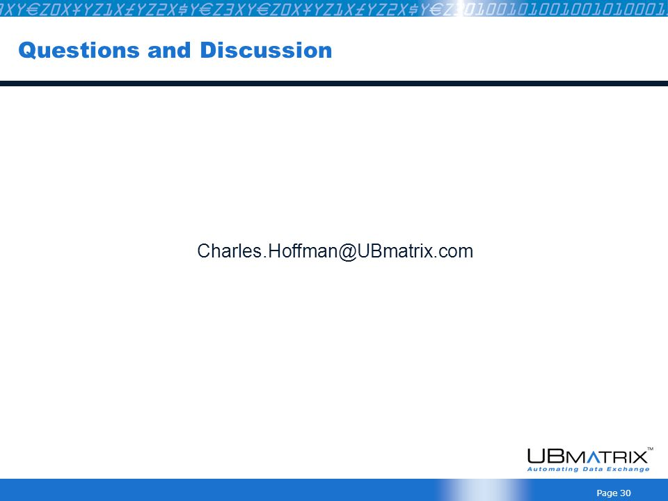 Page 30 Questions and Discussion Charles.Hoffman@UBmatrix.com