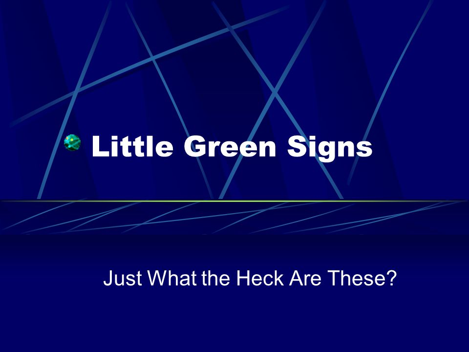 Little Green Signs Just What the Heck Are These?