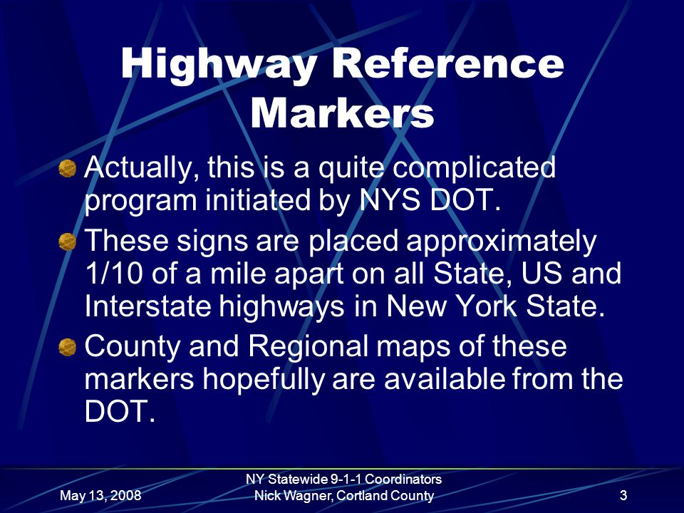 May 13, 2008 NY Statewide 9-1-1 Coordinators Nick Wagner, Cortland County13 OK, so now what.