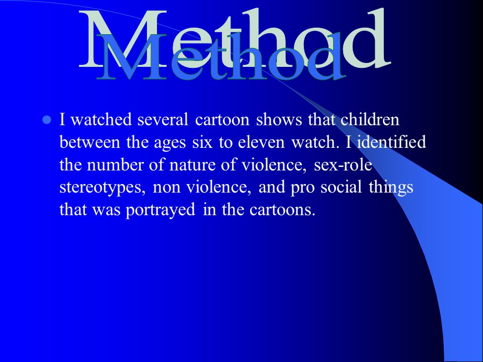 I expect to find more cartoons based on entertainment rather than intellectual, and developmental purposes.