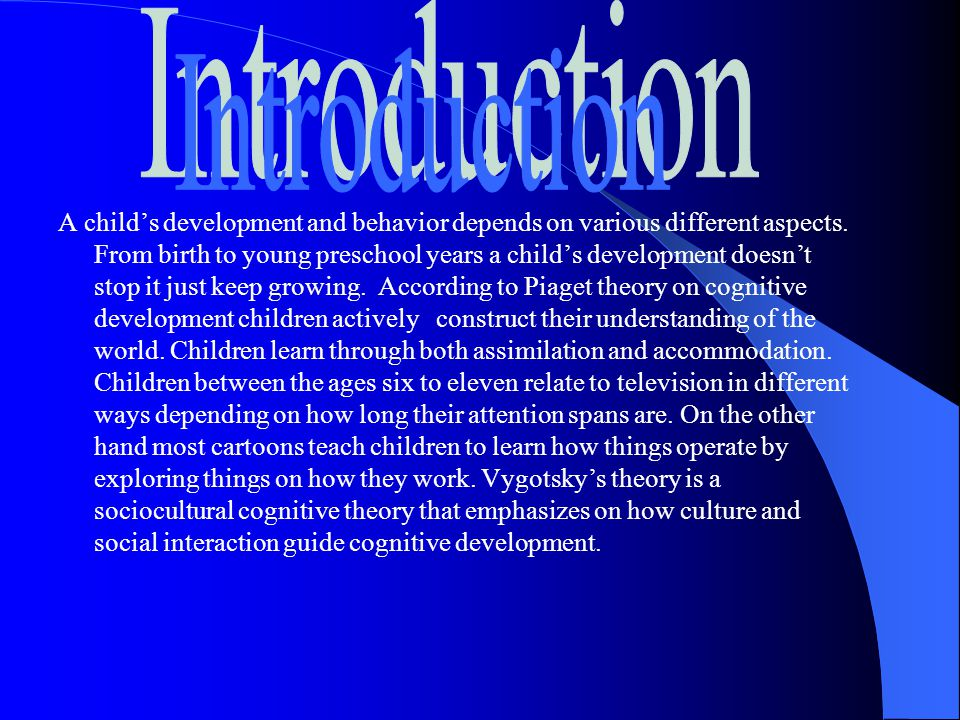 A child's development and behavior depends on various different aspects.