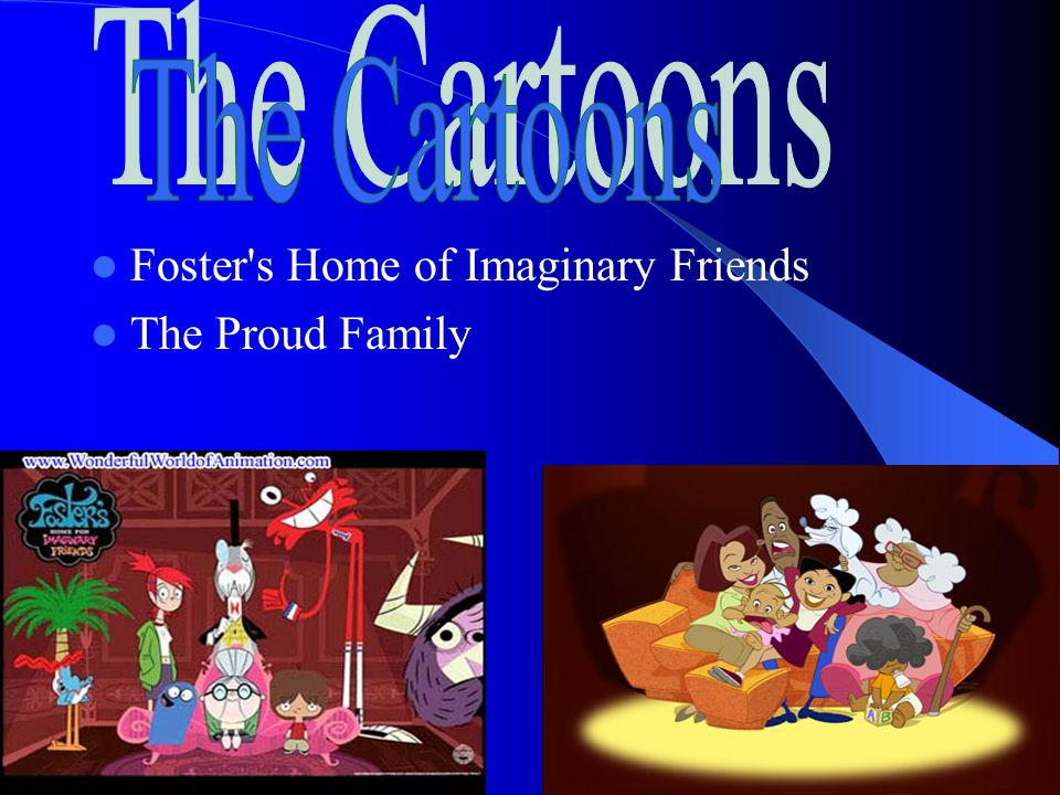 Foster s Home of Imaginary Friends The Proud Family
