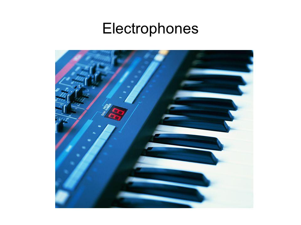 Electrophones